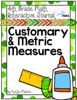 4th Grade TEKS Customary and Metric Measurement Interactive Journal