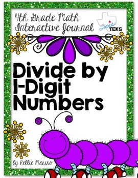 4th Grade TEKS Divide by 1 Digit Numbers Interactive Journal