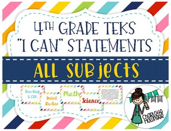 "4th Grade TEKS ""I Can"" Statements ALL SUBJECTS"