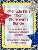 "Fourth Grade TEKS ""I Can"" Statements Bundle- All 4 Core Subjects"