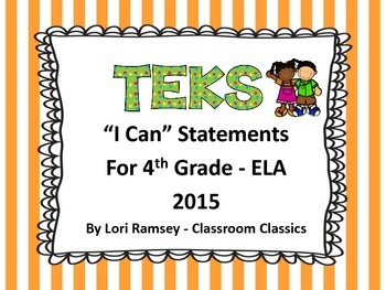"4th Grade TEKS ""I Can"" Statements - ELA 2015"