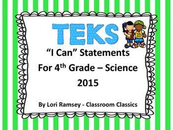 "4th Grade TEKS ""I Can"" Statements - Science 2015"
