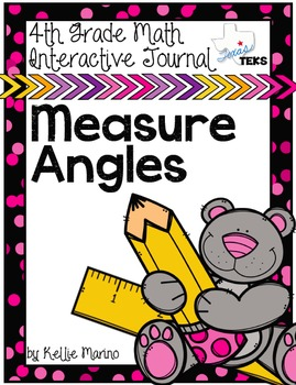 4th Grade TEKS Measuring Angles Interactive Journal