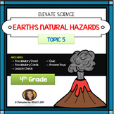 TOPIC 5 STUDY SET EARTH'S NATURAL HAZARDS Pearson Elevate Science