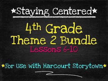 4th Grade Theme 2 Bundle - Harcourt Storytown Lessons 6-10