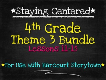 4th Grade  Theme 3 Bundle - Harcourt Storytown Lessons 11-15