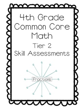 4th Grade Common Core Math Tier 2 Skill Assessments-Fractions