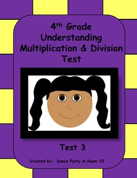 4th Grade Understanding Multiplication and Division Test (Test 3)