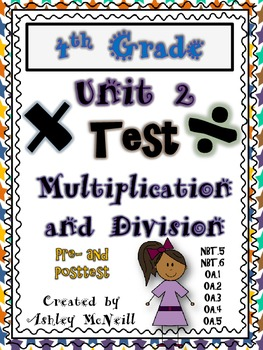 4th Grade Unit 2 Pre and Posttest - Multiplication and Division