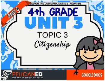 4th Grade - Unit 3 Topic 3 - PART C - Citizenship - GOOGLE DOCS VERS