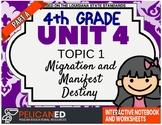 4th Grade - Unit 4 Topic 1 - PART A - Migration and Manifest Destiny