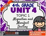 4th Grade - Unit 4 Topic 1 - PART B - Migration and Manifest Destiny