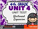 4th Grade - Unit 4 Unit Test - Westward Expansion
