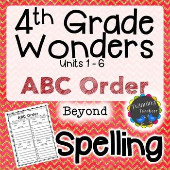 4th Grade Wonders Spelling - ABC Order - Beyond Lists - UNITS 1-6