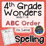 4th Grade Wonders Spelling - ABC Order - On Level Lists -