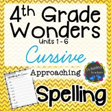 4th Grade Wonders Spelling - Cursive - Approaching Lists - UNITS 1-6