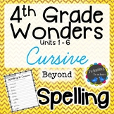 4th Grade Wonders Spelling - Cursive - Beyond Lists - UNITS 1-6