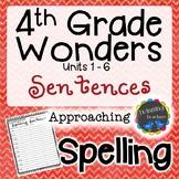 4th Grade Wonders Spelling - Sentences - Approaching Lists - UNITS 1-6