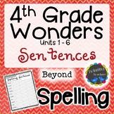 4th Grade Wonders Spelling - Sentences - Beyond Lists - UNITS 1-6