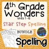 4th Grade Wonders Spelling - Stair Step Spelling BUNDLE