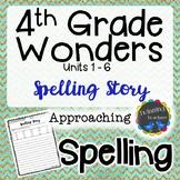 4th Grade Wonders Spelling - Writing Activity - Approachin