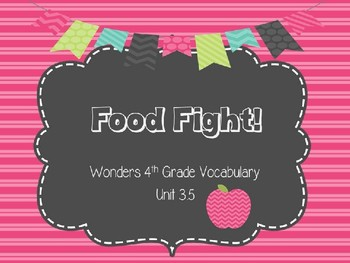 """4th Grade Wonders Unit 3.5 Vocabulary Words for """"Food Fight"""""""