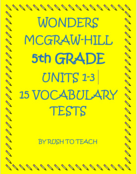 5th Grade Wonders Units 1-3 Bundle Vocabulary Tests for weeks 1-5