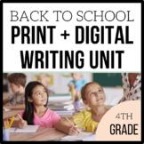 Digital + Print   4th Grade Back to School Writing   Unit 1   4 Weeks Long