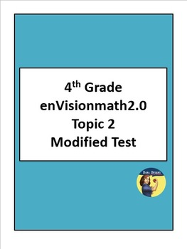 4th Grade enVision2.0 Topic 2 Modified Assessment