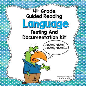 4th Grade Guided Reading Language Testing and Documentation Kit