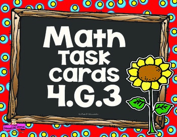 4th - Math Task Cards Bundle! 4.G.1 ~ 4.G.2 ~ 4.G.3 Common Core Aligned