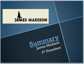 Pres.James Madison PPT:Bill of Rights/Father of Constitution/Federalist/War 1812