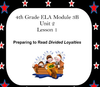 4th grade ELA Module 3B - Revolutionary War Unit 2