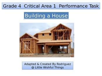 "4th grade  Critical Area 1 "" Building A House"" Math Performance Task"