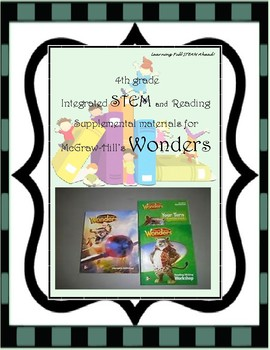 4th grade STEM and Reading Supplemental for McGraw-Hill's Wonders Series