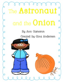 """4th grade Treasures Reading Unit 1 Week 4 """"The Astronaut and the Onion"""""""