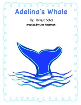 "4th grade Treasures Reading Unit 4 Week 4 ""Adelina's Whale"""