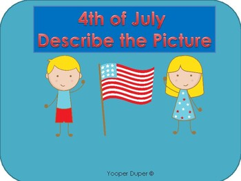 4th of July Describe the Pictures