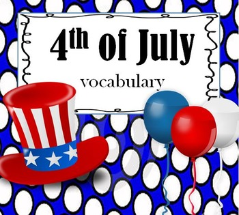 4th of July Essential Vocabulary Through Fun Activities