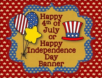 4th of July or Independence Banner