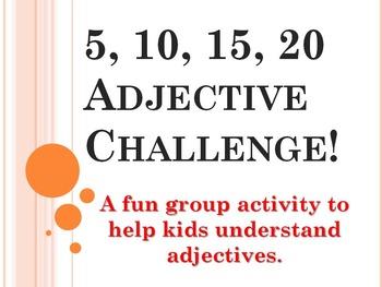 5, 10, 15, 20 Adjective Challenge!