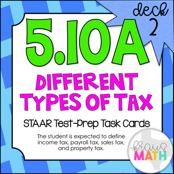5.10A (DECK 2): Different Types of Tax STAAR Test Prep Task Cards!