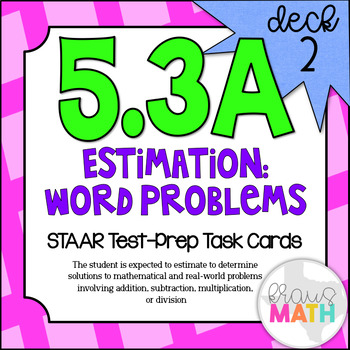 5.3A (DECK 2): Estimation: Word Problems STAAR Test Prep Task Cards!