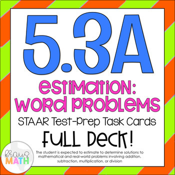 5.3A: Estimation Word Problems STAAR Test-Prep Task Cards (GRADE 5)