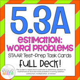 5.3A: Estimation Word Problems STAAR Test-Prep Task Cards (GRADE 5)