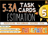 5.3A - Estimation of Whole Numbers, Fractions, and Decimals Task Cards