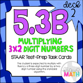 5.3B (DECK 2): Multiply 3x2-Digit Whole Numbers STAAR Test