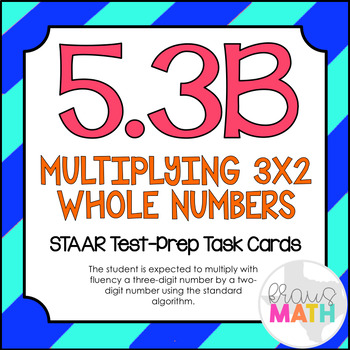 5.3B: Multiplication Word Problems (2 x 3) STAAR Test-Prep Task Cards (5.NBT.5)