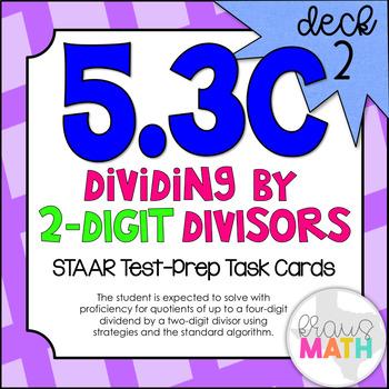 5.3C (DECK 2): Dividing by 2-digit Divisors STAAR Test Prep Task Cards!