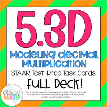 5.3D: Modeling Multiplication of Decimals STAAR Test-Prep Task Cards (GRADE 5)